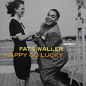 Happy Go Lucky by Fats Waller