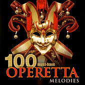 100 Must-Have Operetta Melodies by Various Artists