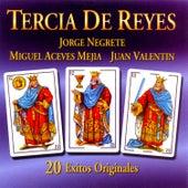 Tercia de Reyes: 20 Éxitos Originales by Various Artists
