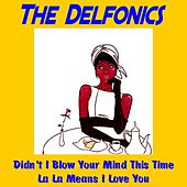 Didn't I Blow Your Mind This Time by The Delfonics
