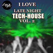 I Love Late Night Tech House Vol 2 - EP by Various Artists