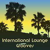 International Lounge Grooves by Various Artists