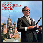 The Complete Benny Goodman in Moscow (Bonus Track Version) by Benny Goodman