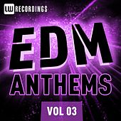 EDM Anthems Vol. 03 - EP by Various Artists