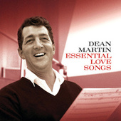 Essential Love Songs by Dean Martin