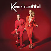 I Want It All by Karmin