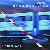 Blue Trane: John Coltrane Plays The Blues by John Coltrane