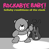 Lullaby Renditions of the Clash by Rockabye Baby!