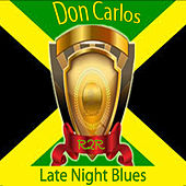 Late Night Blues by Don Carlos