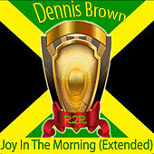 Joy in the Morning (Extended) by Dennis Brown