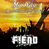 My Way (Accoustic Version) by Fiend