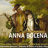 Donizetti: Anna Bolena by Orchestra And Chorus Of La Scala, Milan