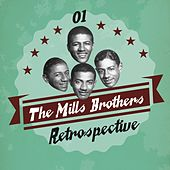 The Mills Brothers Retrospective, Vol. 1 by The Mills Brothers
