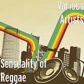 Sensuality of Reggae by Various Artists