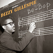 Be-Bop - Now Is Forever by Dizzy Gillespie