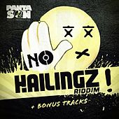 No Hailingz Riddim Plus Bonus Tracks by Various Artists