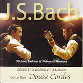 Selected Works of J.S. Bach by Douze Cordes
