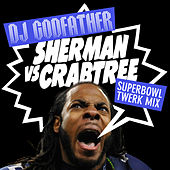 Sherman Vs. Crabtree Superbowl Twerk Mix by DJ Godfather