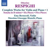 Respighi: Complete Works for Violin & Piano, Vol. 1 by Emy Bernecoli
