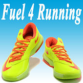 Fuel 4 Running (The Best Jogging, Running & Sprint Playlist for Every Kind of Runner!) by Various Artists