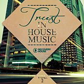 Trust in House Music, Vol. 2 by Various Artists