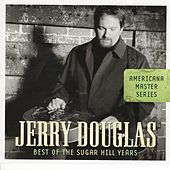 Americana Master Series: Best Of The Sugar Hill Years by Jerry Douglas