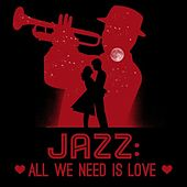 Jazz: All We Need Is Love by Various Artists