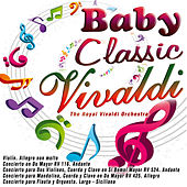 Baby Classic - Vivaldi by The Royal Vivaldi Orchestra