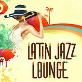 Latin Jazz Lounge by Various Artists