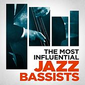 The Most Influential Jazz Bassists by Various Artists