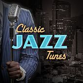 Classic Jazz Tunes by Various Artists