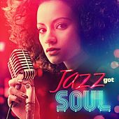 Jazz Got Soul by Various Artists
