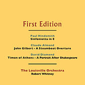 Paul Hindemith: Sinfonietta in E - Claude Almand: John Gilbert - A Steamboat Overture - David Diamond: Timon of Athens - A Portrait After Shakespeare by Robert Whitney