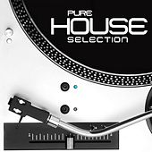 Pure House Selection (Best Pure Vinyl House Selection) by Various Artists