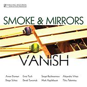 Smoke and Mirrors: Vanish by Smoke and Mirrors Percussion Ensemble