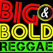 Big & Bold Reggae by Various Artists