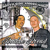 South Side Smoke Shop Presents Brakin Bread by Various Artists