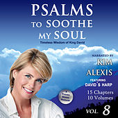 Psalms to Soothe My Soul, Vol. 8 by David & The High Spirit