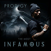 The Most Infamous by Prodigy (of Mobb Deep)