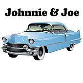 Johnnie & Joe by Joe