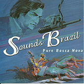 Sounds Brazil Pure Bossa Nova by Various Artists