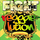Fight the Reggaelution by Various Artists