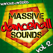 Massive Dancehall Sounds, Vol. 2 by Various Artists