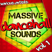 Massive Dancehall Sounds, Vol. 1 by Various Artists