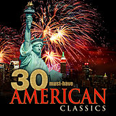 30 Must-Have American Classics by Various Artists