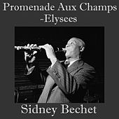 Promenade Aux Champs-Elysees by Sidney Bechet