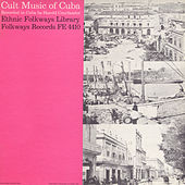 Cult Music Of Cuba by Various Artists