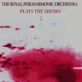 Plays The Shows 2 by Royal Philharmonic Orchestra