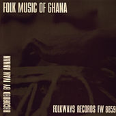 Folk Music of Ghana by Unspecified