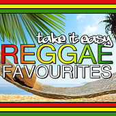 Take It Easy: Reggae Favourites by Various Artists